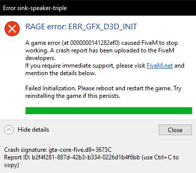 RAGE error: ERR_GFX_D3D_INIT, can't run client for longer than 10
