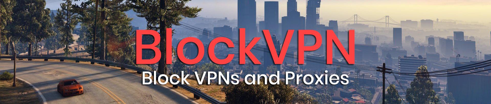 Release] BlockVPN [v1 0 4] [FIXED] - Releases - FiveM